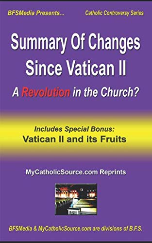Summary of Changes Since Vatican II: A Revolution in the Church?: Plus Companion Article: