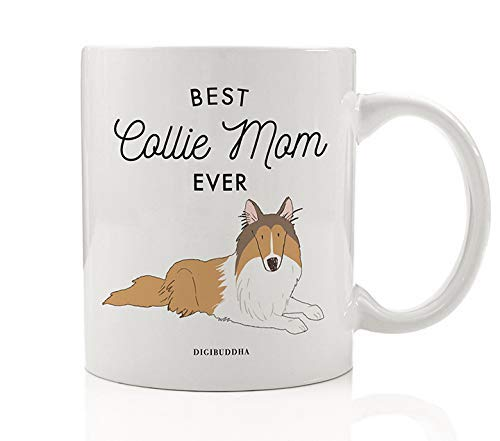 Best Collie Mom Ever Tea Coffee Mug Gift Idea Mommy Mother Loves Brown Tan Collie Family Pet Dog Rescue Shelter Adoption 11oz Ceramic Cup Christmas Mother's Day Birthday Present by Digibuddha DM0497