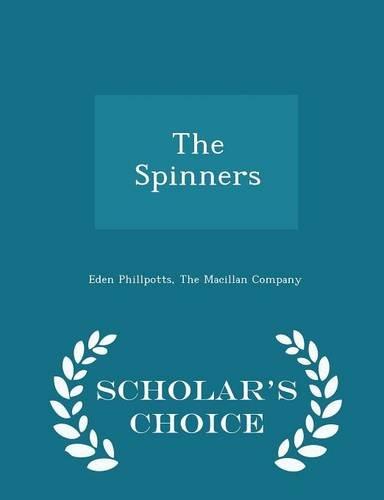 The Spinners - Scholar's Choice Edition ebook