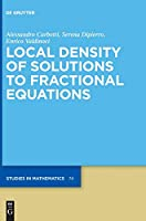 Local Density of Solutions to Fractional Equations Front Cover