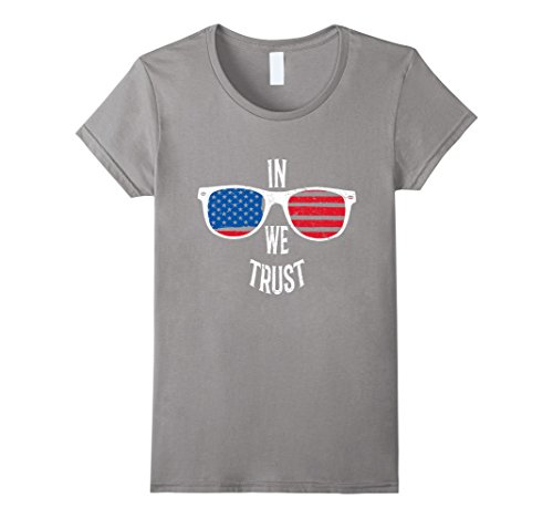 Womens In Independence We Trust American Flag Glasses July 4 Shirt Small Slate