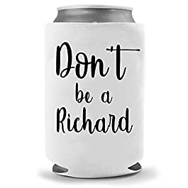 Cool Coast Products | Don't be a Richard Beer Coolie – Funny Gag Party Gift Beer Can Cooler | Funny Joke Drink Can…