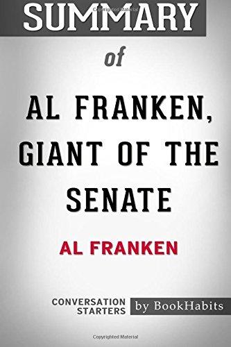 Summary Of Al Franken, Giant Of The Senate