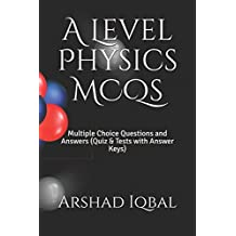 A Level Physics MCQs: Multiple Choice Questions and Answers (Quiz & Tests with Answer Keys)