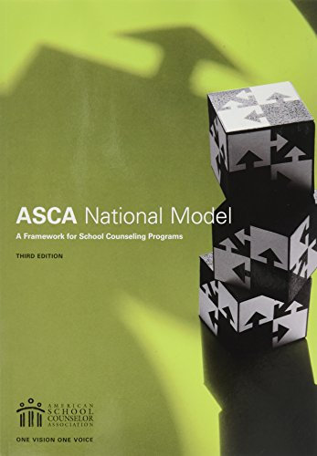 The ASCA National Model: A Framework for School Counseling Programs, 3rd Edition