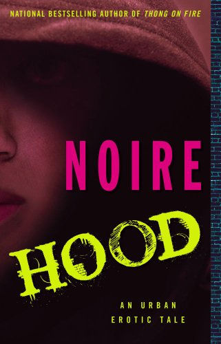 Hood An Urban Erotic Tale Kindle Edition By Noire Literature