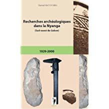 Recherches archéologiques dans la Nyanga (Sud-ouest du Gabon) (French Edition)