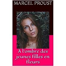 À l'ombre des jeunes filles en fleurs (French Edition)