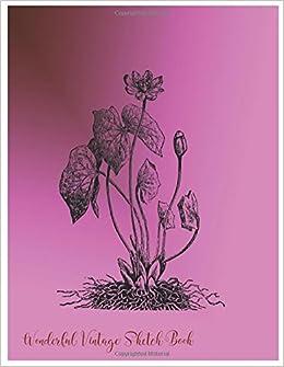 Book Wonderful Vintage sketch Book: Wonderful Vintage Sketch Book : Large 8.5 X 11Blank, Unlined, Freely to write on for everyone ( Men, Women, Girls, ... pages ( Splendid Blank Journals) (Volume 8)