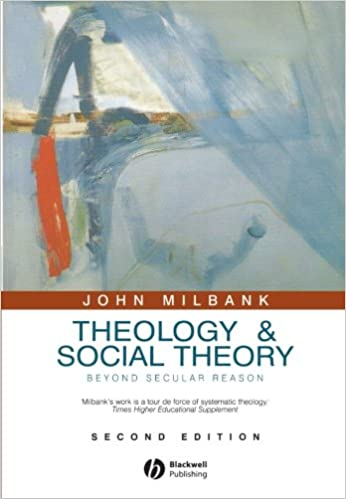 Theology and Social Theory: Beyond Secular Reason