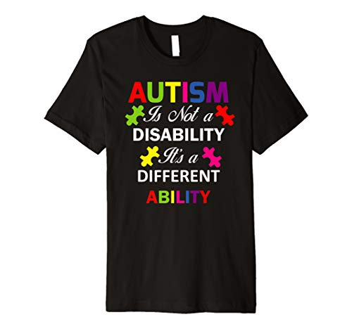 Autism Is Not a Disability, It's a Different Ability T-Shirt ()