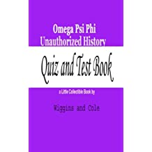 Omega Psi Phi Unauthorized History: Quiz and Test Book