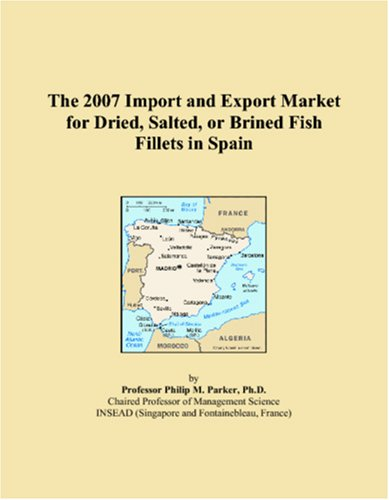 (The 2007 Import and Export Market for Dried, Salted, or Brined Fish Fillets in Spain)