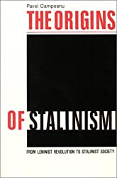 Origins of Stalinism: From Leninist Revolution to Stalinist Society