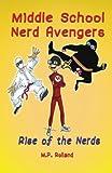 Middle School Nerd Avengers: Rise of the Nerds (Volume 1)