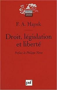 Droit, législation et liberté : Une nouvelle formulation des principes libéraux de justice et d'économie politique par  Friedrich A. Hayek