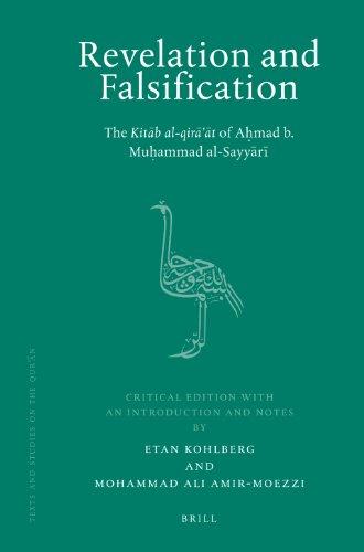 Revelation and Falsification: The Kitab Al-qira'at of Ahmad B. Muhammad Al-sayyari (Texts and Studies on the Quran)