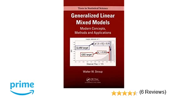 Generalized Linear Mixed Models: Modern Concepts, Methods and Applications (Chapman & Hall/CRC Texts in Statistical Science)