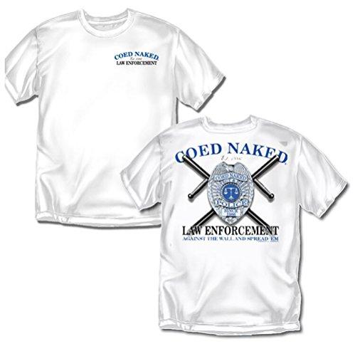 Law Enforcement T-Shirt: Coed Naked Law Enforcement, White - X-Large