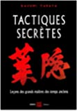 Tactiques secrètes : Leçons martiales des grands maîtres des temps anciens