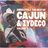 Absolutely the Best of Cajun & Zydeco 2 by Various Artists (2001-04-17)