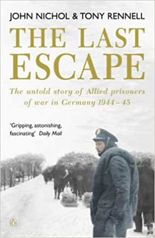 The Last Escape: The Untold Story of Allied Prisoners of War in Germany 1944-5