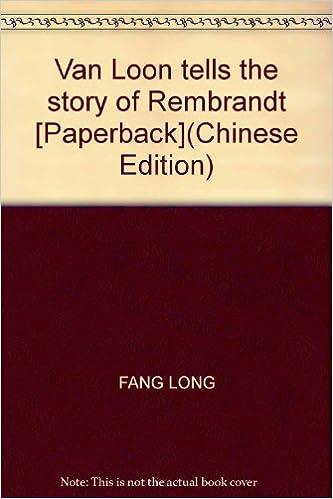 van loon tells the story of rembrandt paperback