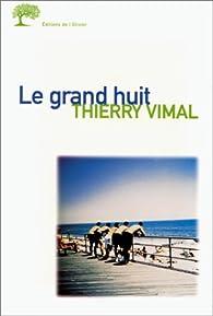 Le grand huit par Thierry Vimal