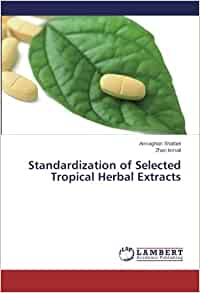 standardization of herbal drugs Commentary 610 current science, vol 98, no 5, 10 march 2010 novel approaches for activity-based standardization of herbal drugs venil n sumantran.