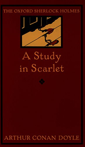 A Study in Scarlet (The Oxford Sherlock Holmes)