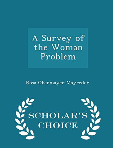 A Survey of the Woman Problem - Scholar's Choice Edition