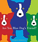 Are You Blue Dog's Friend?