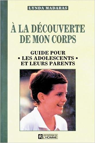 Livre en pdf gratuit A la découverte de mon corps : Guide pour les adolescents et leurs parents