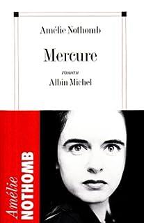 Mercure : roman, Nothomb, Amélie