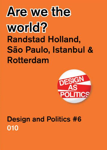are-we-the-world-randstad-holland-vs-sao-paolo-detroit-istanbul-design-politics-no-6