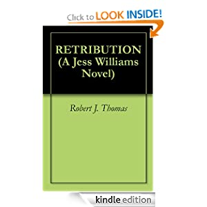 RETRIBUTION (A Jess Williams Novel) Robert J. Thomas