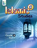 ICO Islamic Studies Textbook: Grade 8, Part 1 (With Access Code)