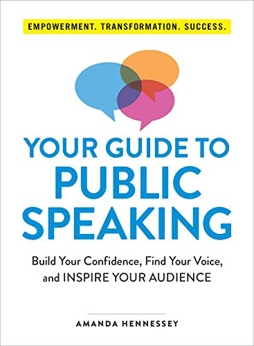Your Guide to Public Speaking: Build Your Confidence, Find Your Voice, and Inspire Your Audience (English Edition)