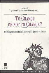 To Change or not to Change? Les changements de l'action publique à l'épreuve du terrain (Res Publica)