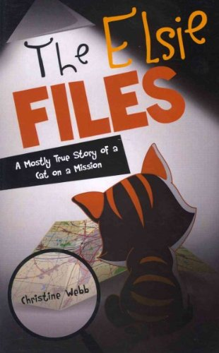 The Elsie Files A Mostly True Story Of A Cat On A - The Elsie Cat