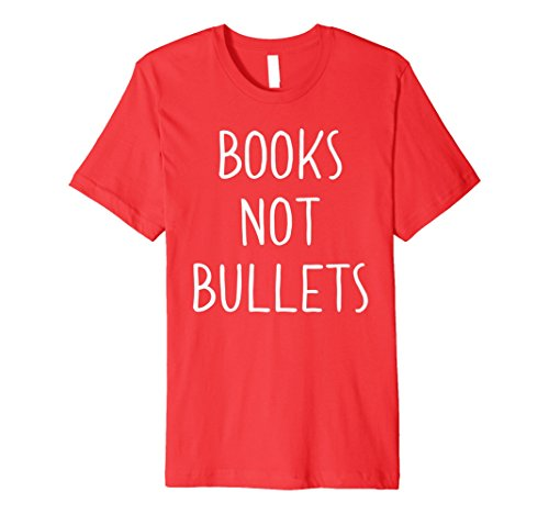 'Books Not Bullets' March T Shirt for Teachers and Kids