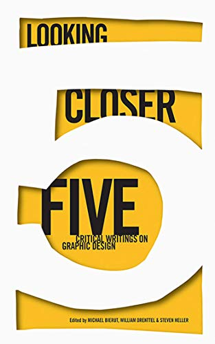 Looking Closer 5: Critical Writings on Graphic Design (Bk. 5)
