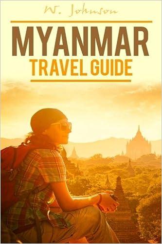 Myanmar Travel Guide Myanmar