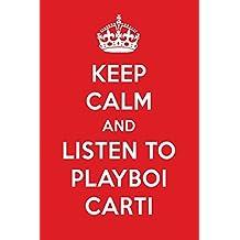 Keep Calm And Listen To Playboi Carti: Playboi Carti Designer Notebook
