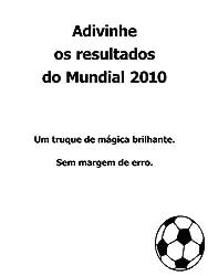 Adivinhe os resultados do Mundial (Portuguese Edition)