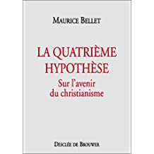 QUATRIÈME HYPOTHÈSE (LA) : SUR L'AVENIR DU CHRISTIANISME
