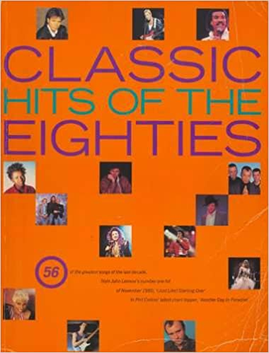 Classic Hits Of The Eighties 56 Greatest Songs Last Decade Peter Evans 9780711921443 Amazon Books