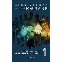 BOB MORANE : LE PIEGE INFERNAL/1: LE CONSEIL DES 7 SAGES (French Edition)