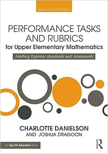 Book Performance Tasks and Rubrics for Upper Elementary Mathematics: Meeting Rigorous Standards and Assessments (Math Performance Tasks) by Danielson Charlotte Dragoon Joshua (2015-10-01)