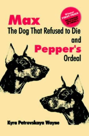 Download Max the Dog That Refused to Die and: Pepper's Ordeal PDF